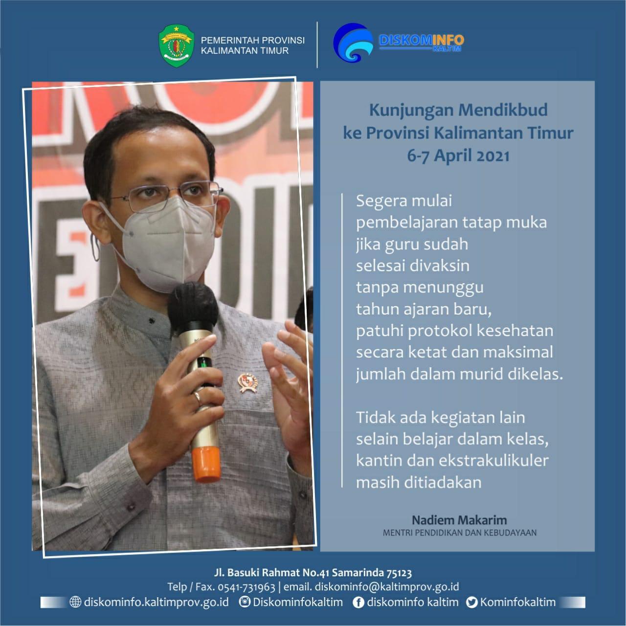 Pesan Mendikbud dalam kunjungan ke Kalimantan Timur pada tanggal 6-7 April 2021.
