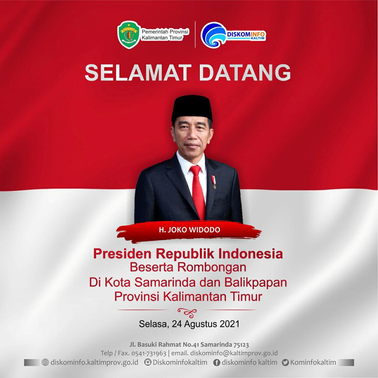 Selamat Datang Presiden Jokowi Beserta Rpmbongan di Kota SAmarinda 24 Agustus 2021